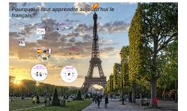 Pourquoi il faut apprendre aujourd'hui le français?