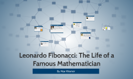 Leonardo Fibonacci: The Life of a Famous Mathematician