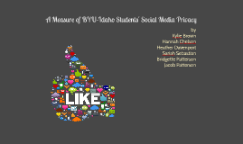 A Measure of BYU-Idaho Students' Social Media Privacy