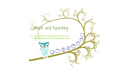 Copy of Cultural and Parenting