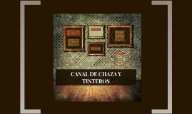 CANAL DE CHAZA Y TINTEROS