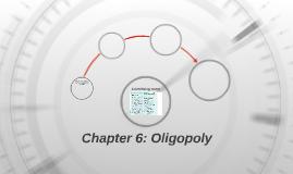 Chapter 6: Oligopoly