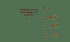 Copy of Problemas comunes en una laptop y sus soluciones