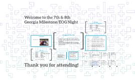 Welcome to the 7th & 8th GA  Milestone/EOG Night