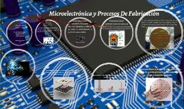 Microelectrónica y Procesos De Fabricación