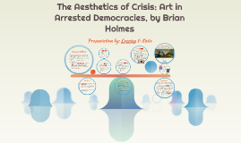 The Aesthetics of Crisis: Art in Arrested Democracies