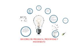 SENSORES DE PRESENCIA, MOVIMIENTO Y PROXIMIDAD