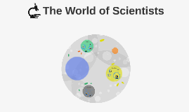 The World of Scientists