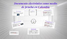 Documento electronico como medio de prueba en Colombia