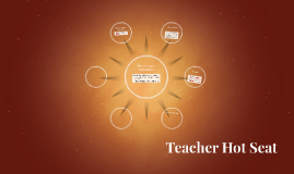 Teacher Hot Seat