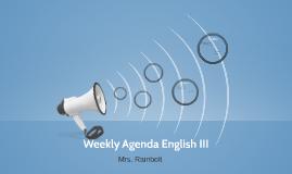 Weekly Agenda English III