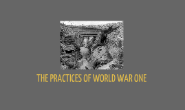 The Practices of World War One