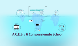 ACES: A Compassionate School