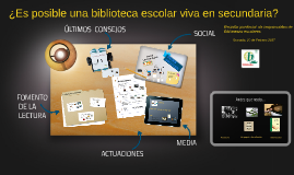 Copy of ¿Es posible una biblioteca escolar en Secundaria viva?