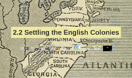 2.2 Settling the English Colonies