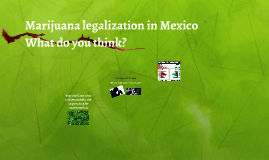 Marijuana legalization in Mexico