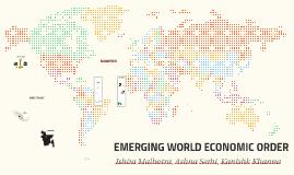 EMERGING WORLD ECONOMIC ORDER