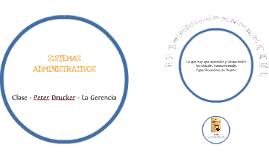 274 Sistemas Administrativos - Clase Peter Drucker