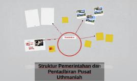 Struktur Pemerintahan dan Pentadbiran Pusat Uthmaniah