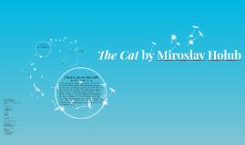 The Cat by Miroslav Holub