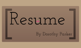 resume by dorothy parker by rebekah entralgo on prezi