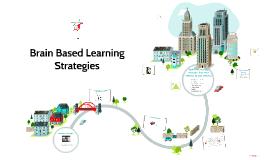 Copy of Brain Based Learning Strategies