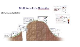 Servicios Digitales Biblioteca Luis González