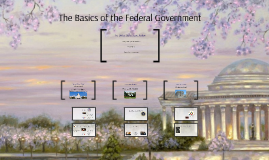 The Basics of the Federal Government