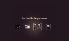 Copy of Das Stauffenberg-Attentat