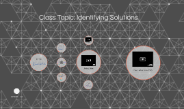Class Topic: Identifying Solutions