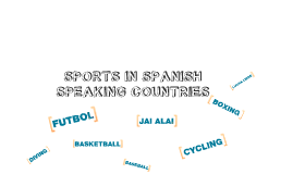 Copy of Sports In Spanish-Speaking Countries