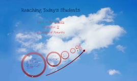 Copy of Reaching Today's Students: based on the work of Tim Elmore