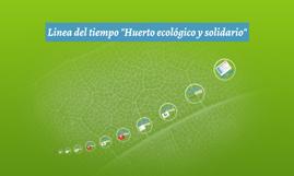 """Linea del tiempo """"Huerto ecológico y solidario"""""""