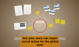 How your story can inspire social action for the global poor