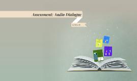 Assessment: Audio Dialogue