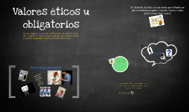 Copy of Valores éticos y obligatorios