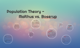 Population Theory, Boserup & Malthus Theory - Rizzy Cook