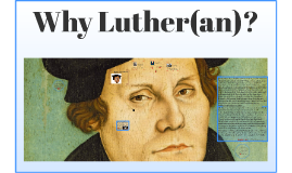 Why Luther?