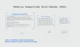 Memoria Compartida Distribuida (MCD).