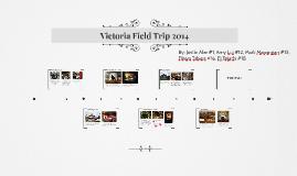 Victoria Fieldtrip 2014