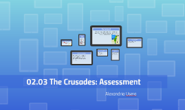 02.03 The Crusades: Assessment