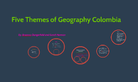 Five Themes of Geography Colombia