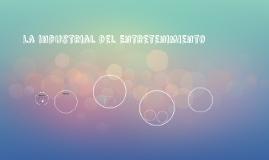 La industrial del Entretenimiento
