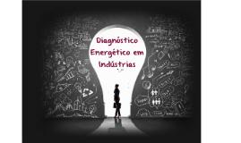 Diagnóstico Energético em Indústrias - Compartilhado