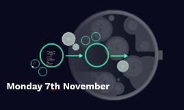 Monday 7th November