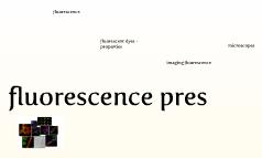 fluorescence pres