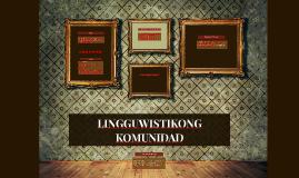 Copy of LINGGUWISTIKONG KOMUNIDAD