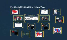 Presidential Politics & the Culture Wars