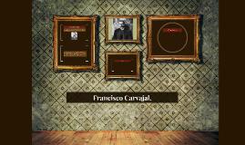 Francisco Carvajal.
