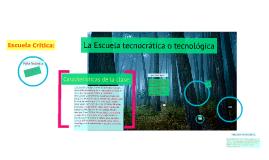 Copy of LA ESCUELA TECNOCRATICA O TECNOLOGICA